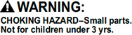 Choking Hazard-Small parts.